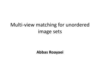 Multi-view matching for unordered image sets