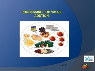 PROCESSING FOR VALUE ADDTION