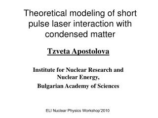 Theoretical modeling of short pulse laser interaction with condensed matter