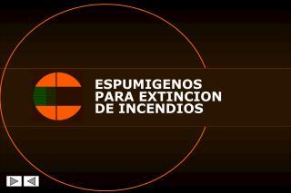 ESPUMIGENOS  PARA EXTINCION  DE INCENDIOS