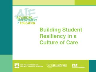 Building Student Resiliency in a Culture of Care