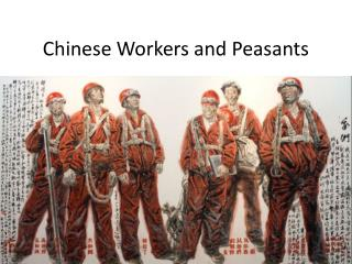 Chinese Workers  Peasants