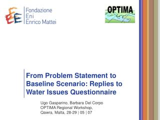 From Problem Statement to Baseline Scenario: Replies to Water Issues Questionnaire