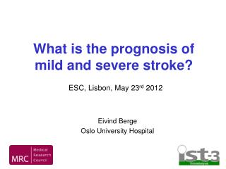 What is the prognosis of mild and severe stroke
