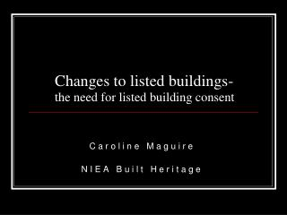 Changes to listed buildings- the need for listed building consent
