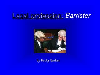 Legal profession: Barrister