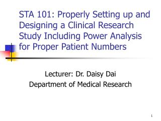 STA 101: Properly Setting up and Designing a Clinical Research Study Including Power Analysis for Proper Patient Numbers