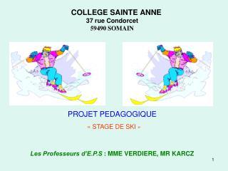COLLEGE SAINTE ANNE  37 rue Condorcet 59490 SOMAIN