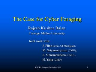 The Case for Cyber Foraging