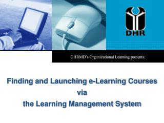 OHRMD s Organizational Learning presents: