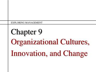 Organizational Cultures, Innovation, and Change