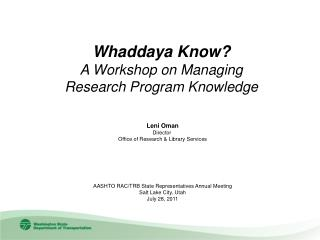 Whaddaya Know A Workshop on Managing  Research Program Knowledge