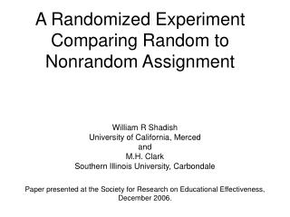A Randomized Experiment Comparing Random to Nonrandom Assignment