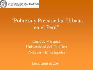 Pobreza y Precariedad Urbana en el Per