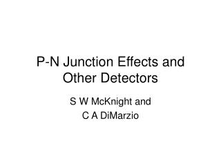P-N Junction Effects and Other Detectors