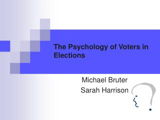 The Psychology of Voters in Elections