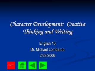 Character Development:  Creative Thinking and Writing