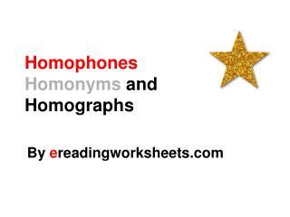 Homophones Homonyms and Homographs