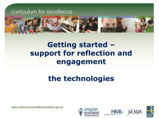 Getting started    support for reflection and engagement  the technologies