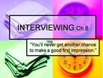 INTERVIEWING Ch.8