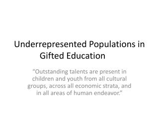 Underrepresented Populations in Gifted Education