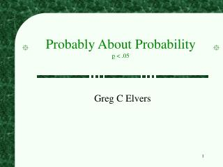Probably About Probability p  .05