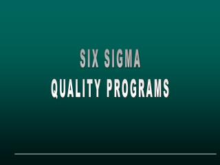 SIX SIGMA QUALITY PROGRAMS
