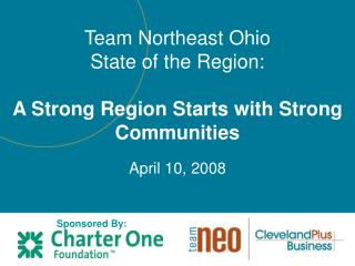 Team Northeast Ohio  State of the Region:  A Strong Region Starts with Strong Communities