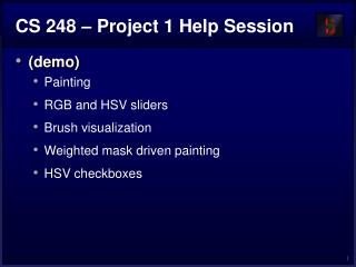 CS 248   Project 1 Help Session