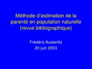 M thode d estimation de la parent  en population naturelle revue bibliographique