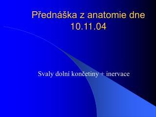 Predn  ka z anatomie dne 10.11.04