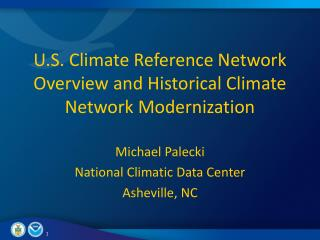 U.S. Climate Reference Network Overview and Historical Climate Network Modernization