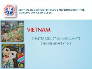 VIETNAM DISASTER REDUCTION AND CLIMATE CHANGE ADAPTATION