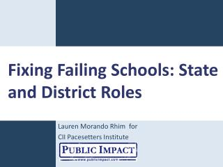 Fixing Failing Schools: State and District Roles