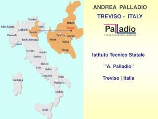 ANDREA  PALLADIO   TREVISO -  ITALY