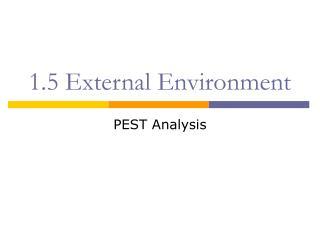 1.5 External Environment