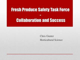 Fresh Produce Safety Task Force -  Collaboration and Success