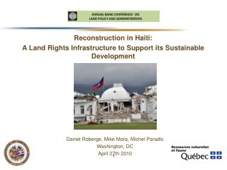 Reconstruction in Haiti:A Land Rights Infrastructure to Support its Sustainable Development