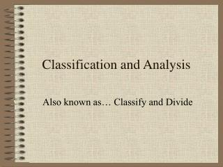 Classification and Analysis