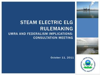 Steam Electric ELG Rulemaking UMRA and Federalism implications: Consultation Meeting