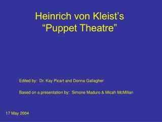 Heinrich von Kleist s  Puppet Theatre