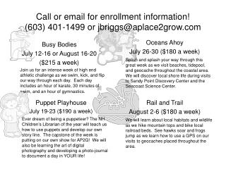 Call or email for enrollment information 603 401-1499 or jbriggsaplace2grow