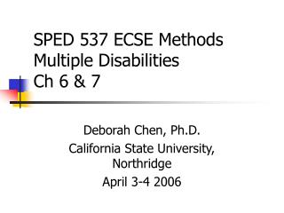 SPED 537 ECSE Methods Multiple Disabilities Ch 6  7