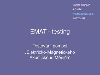 EMAT - testing