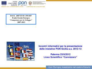 Incontri informativi per la presentazione delle iniziative PON Sicilia a.s. 2012-13   Palermo 25