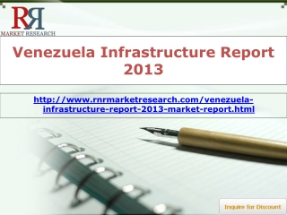 Venezuela Infrastructure Market Report 2013
