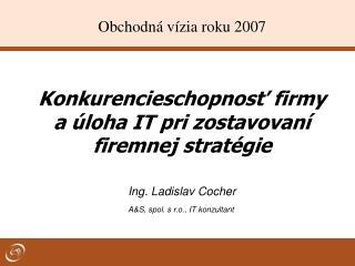 Konkurencieschopnost firmy a  loha IT pri zostavovan  firemnej strat gie