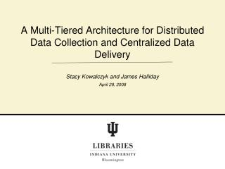 A Multi-Tiered Architecture for Distributed Data Collection and Centralized Data Delivery