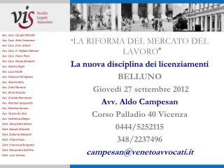 LA RIFORMA DEL MERCATO DEL LAVORO  La nuova disciplina dei licenziamenti  BELLUNO  Gioved  27 settembre 2012 Avv. Aldo