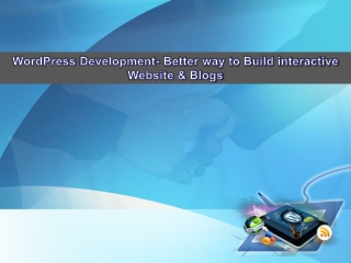 WordPress Development- Better way to Build interactive Websi